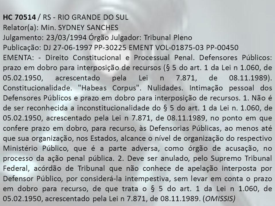 HC 70514 / RS - RIO GRANDE DO SUL