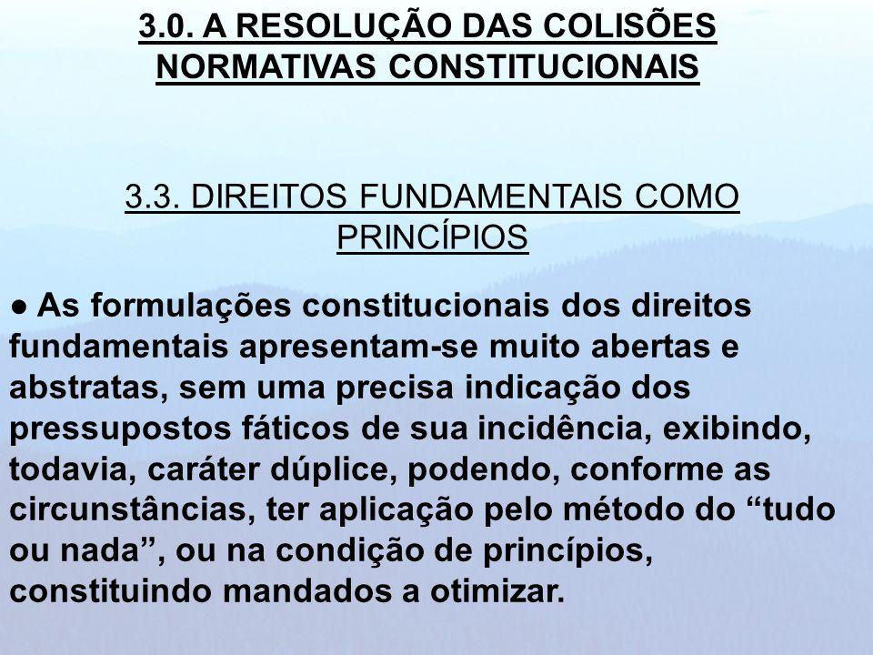 3.0. A RESOLUÇÃO DAS COLISÕES NORMATIVAS CONSTITUCIONAIS