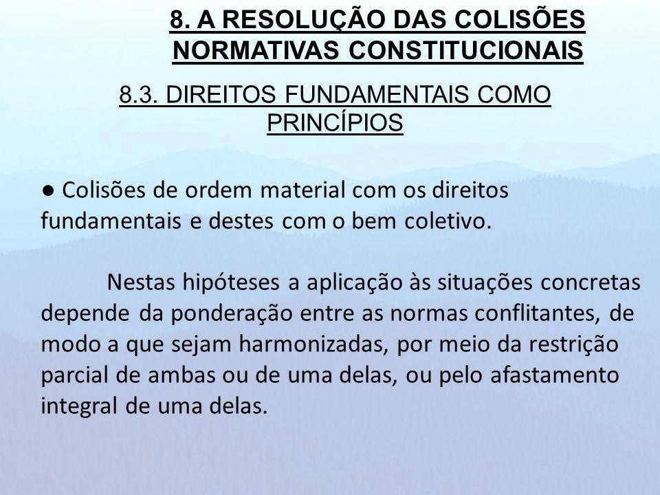8. A RESOLUÇÃO DAS COLISÕES NORMATIVAS CONSTITUCIONAIS