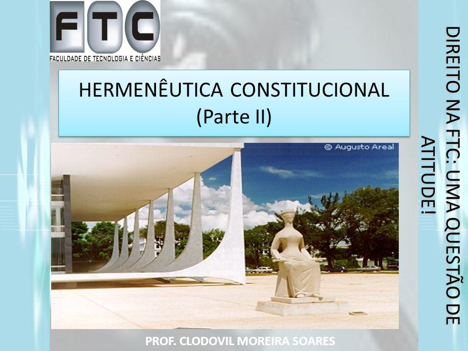 HERMENÊUTICA CONSTITUCIONAL (Parte II)