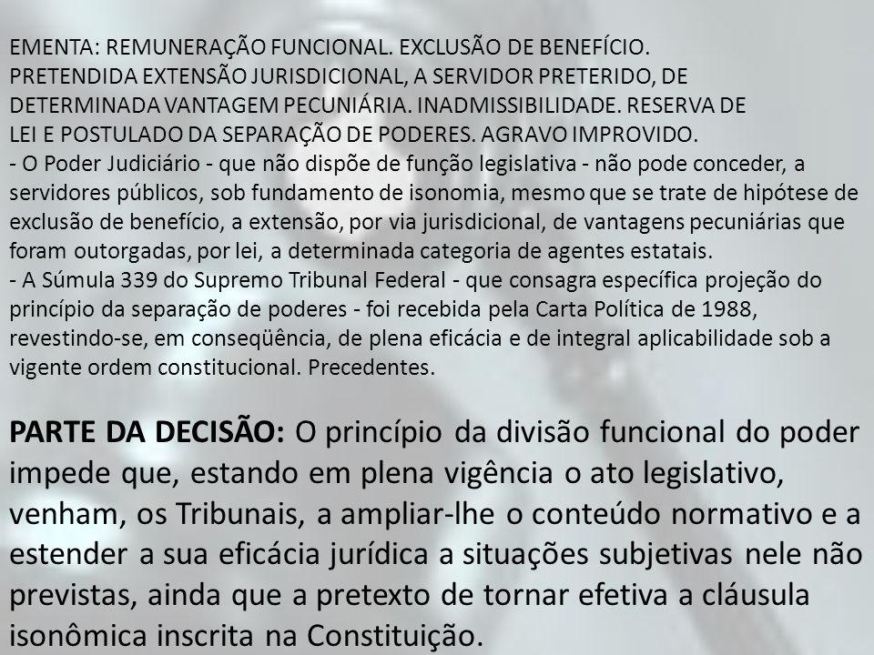 EMENTA: REMUNERAÇÃO FUNCIONAL. EXCLUSÃO DE BENEFÍCIO.