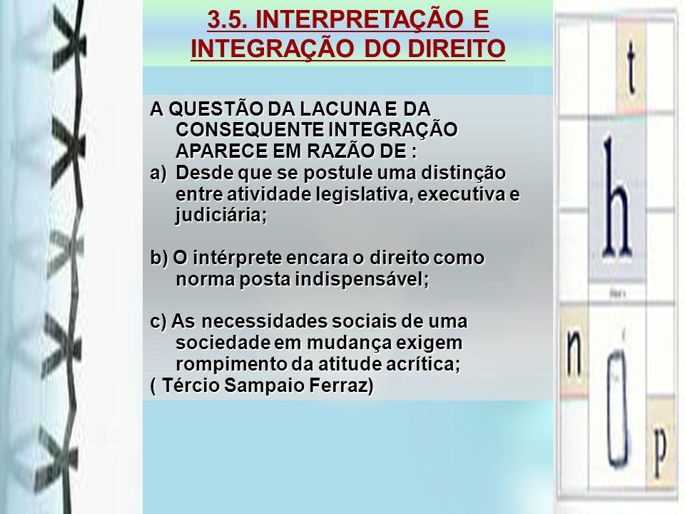 3.5. INTERPRETAÇÃO E INTEGRAÇÃO DO DIREITO