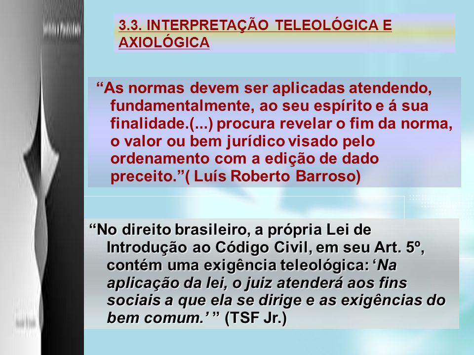 3.3. INTERPRETAÇÃO TELEOLÓGICA E AXIOLÓGICA