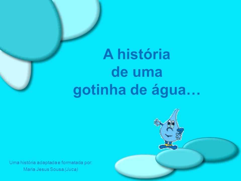 Uma história adaptada e formatada por: Maria Jesus Sousa (Juca)