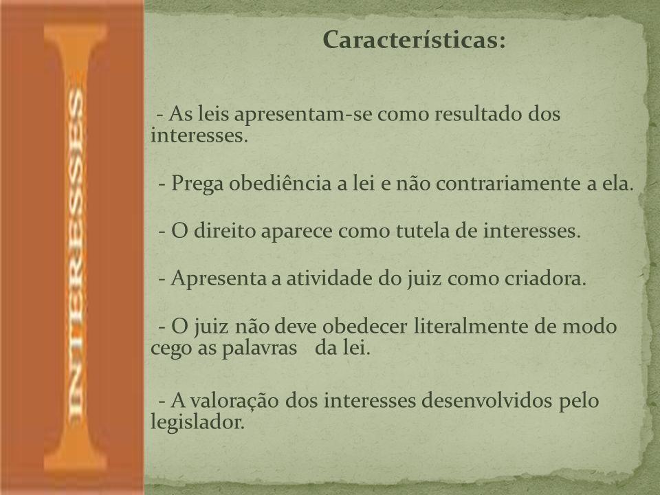 Características: - As leis apresentam-se como resultado dos interesses. - Prega obediência a lei e não contrariamente a ela.