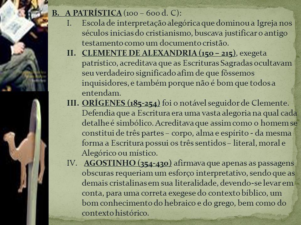 B. A PATRÍSTICA (100 – 600 d. C):