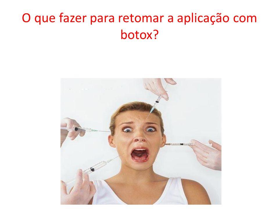 O que fazer para retomar a aplicação com botox