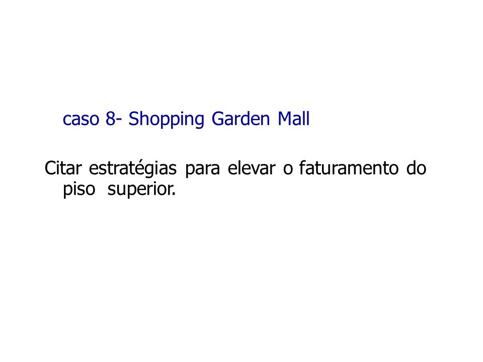 caso 8- Shopping Garden Mall