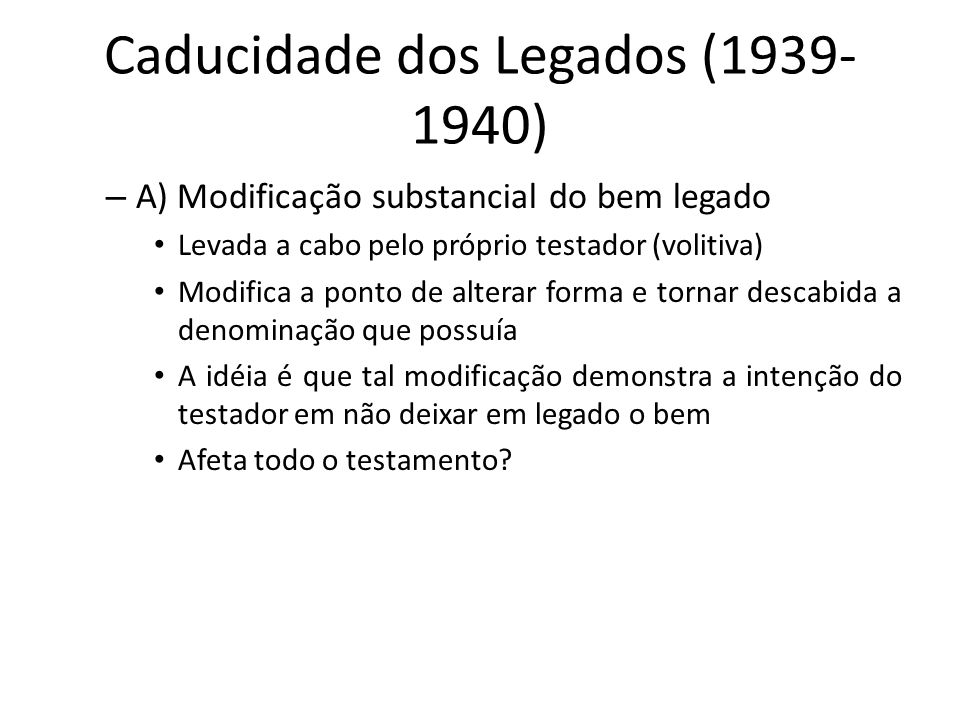 Caducidade dos Legados (1939-1940)