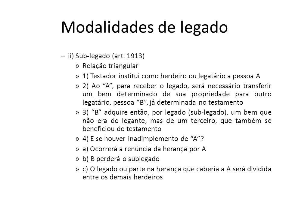 Modalidades de legado ii) Sub-legado (art. 1913) Relação triangular