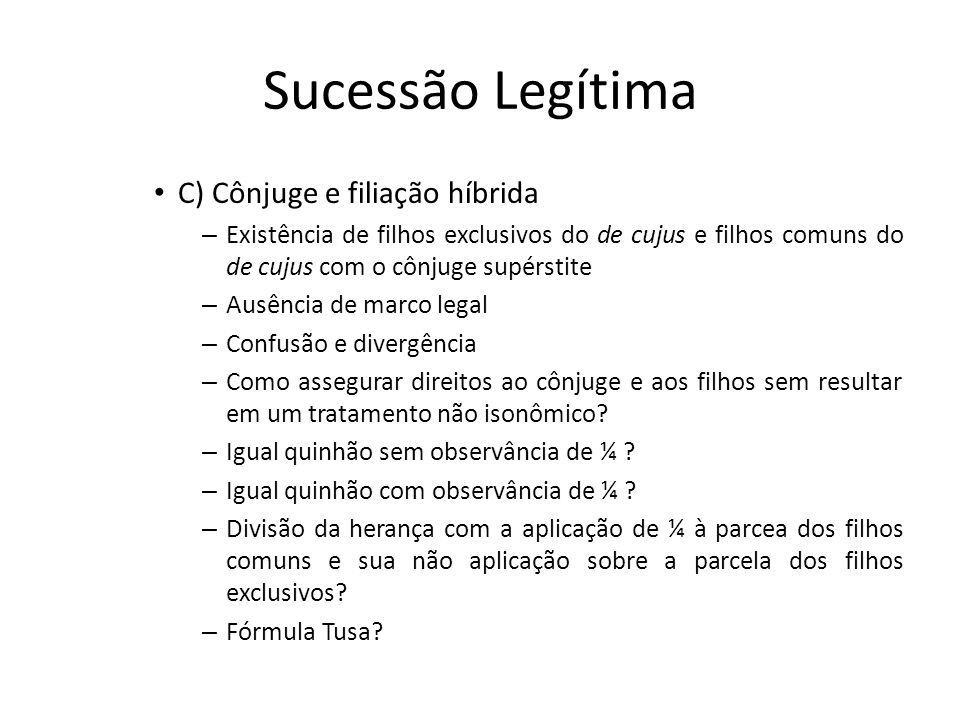 Sucessão Legítima C) Cônjuge e filiação híbrida