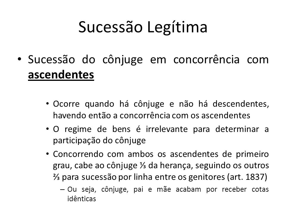 Sucessão Legítima Sucessão do cônjuge em concorrência com ascendentes