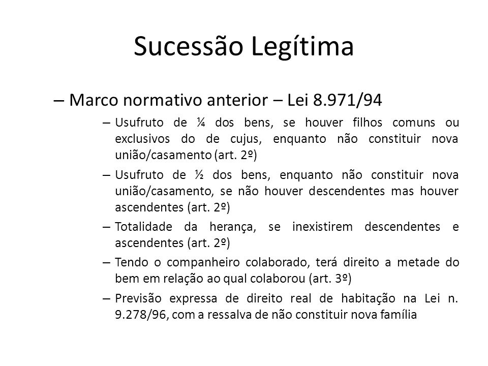 Sucessão Legítima Marco normativo anterior – Lei 8.971/94