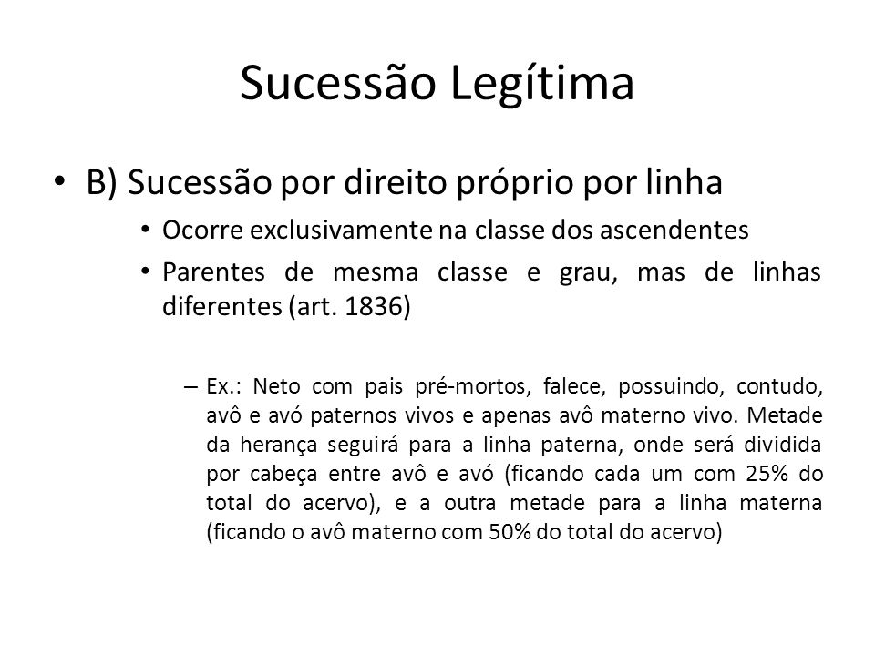 Sucessão Legítima B) Sucessão por direito próprio por linha