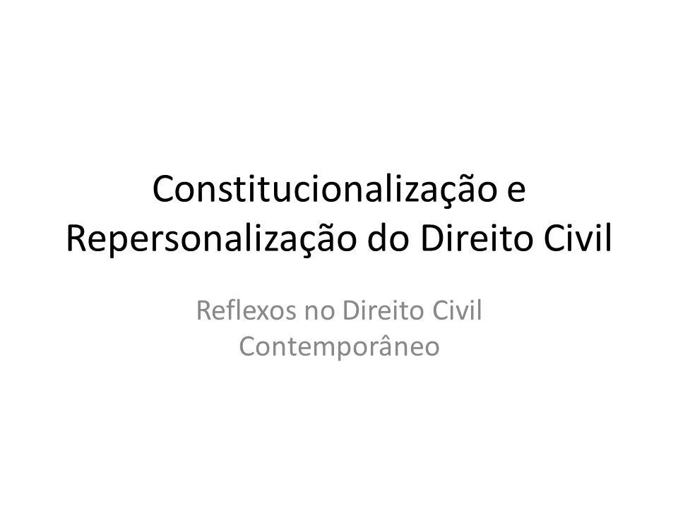Constitucionalização e Repersonalização do Direito Civil