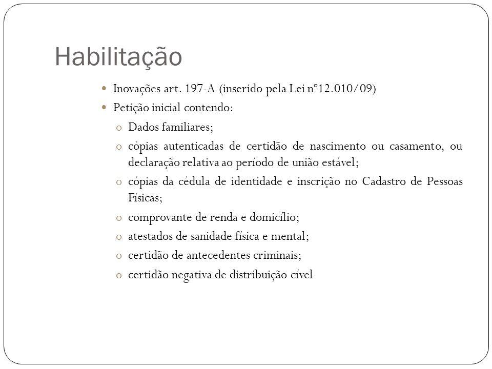 Habilitação Inovações art. 197-A (inserido pela Lei nº12.010/09)