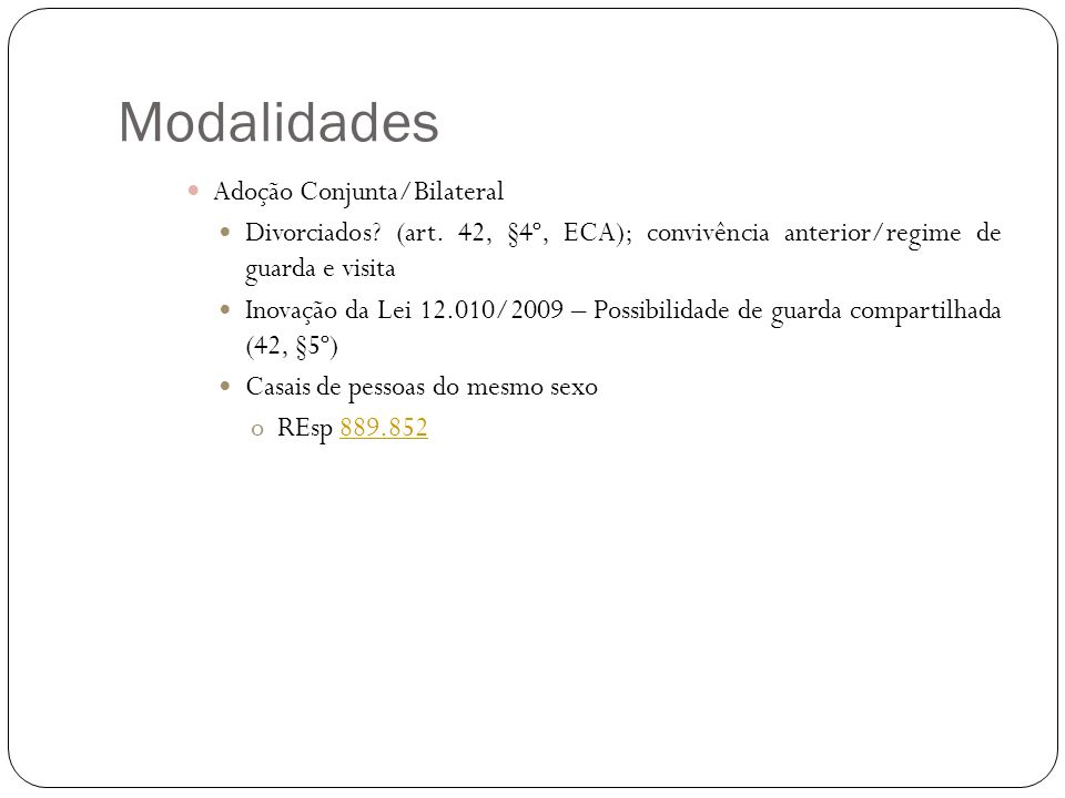 Modalidades Adoção Conjunta/Bilateral