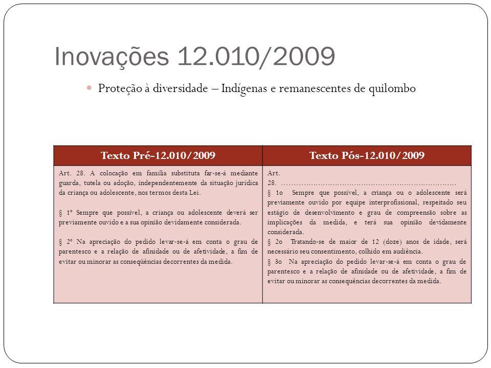 Inovações 12.010/2009 Proteção à diversidade – Indígenas e remanescentes de quilombo. Texto Pré-12.010/2009.