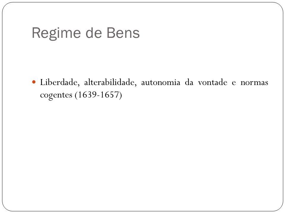 Regime de Bens Liberdade, alterabilidade, autonomia da vontade e normas cogentes (1639-1657)