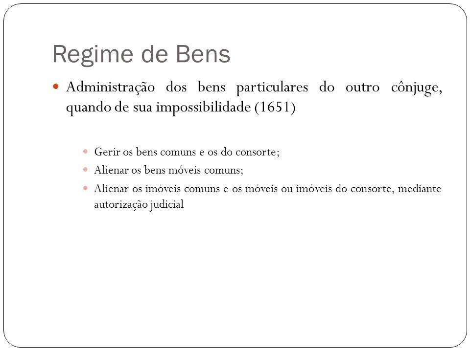 Regime de Bens Administração dos bens particulares do outro cônjuge, quando de sua impossibilidade (1651)