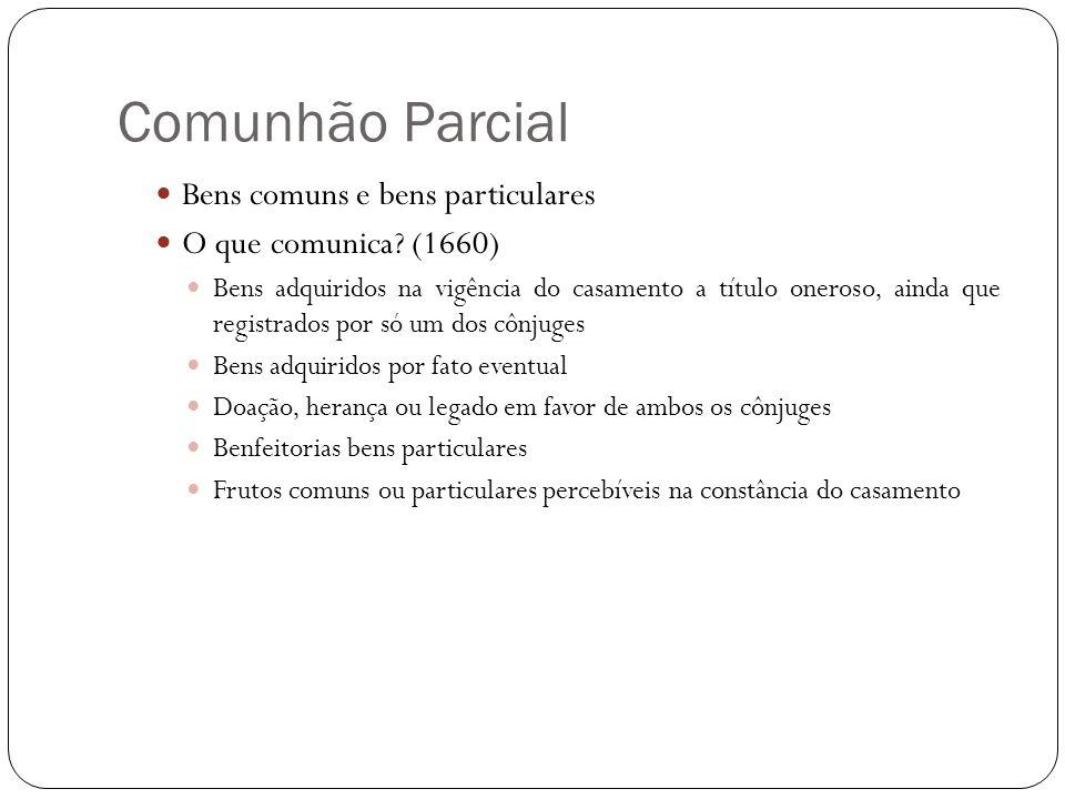 Comunhão Parcial Bens comuns e bens particulares