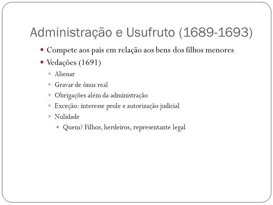 Administração e Usufruto (1689-1693)