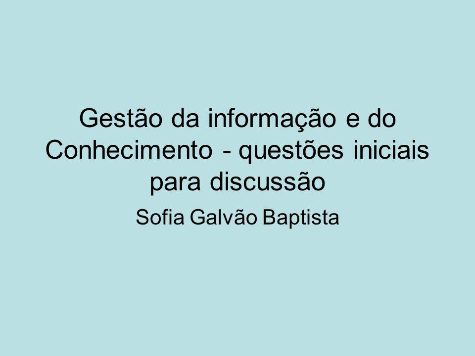Gestão da informação e do Conhecimento - questões iniciais para discussão