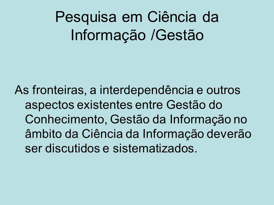 Pesquisa em Ciência da Informação /Gestão