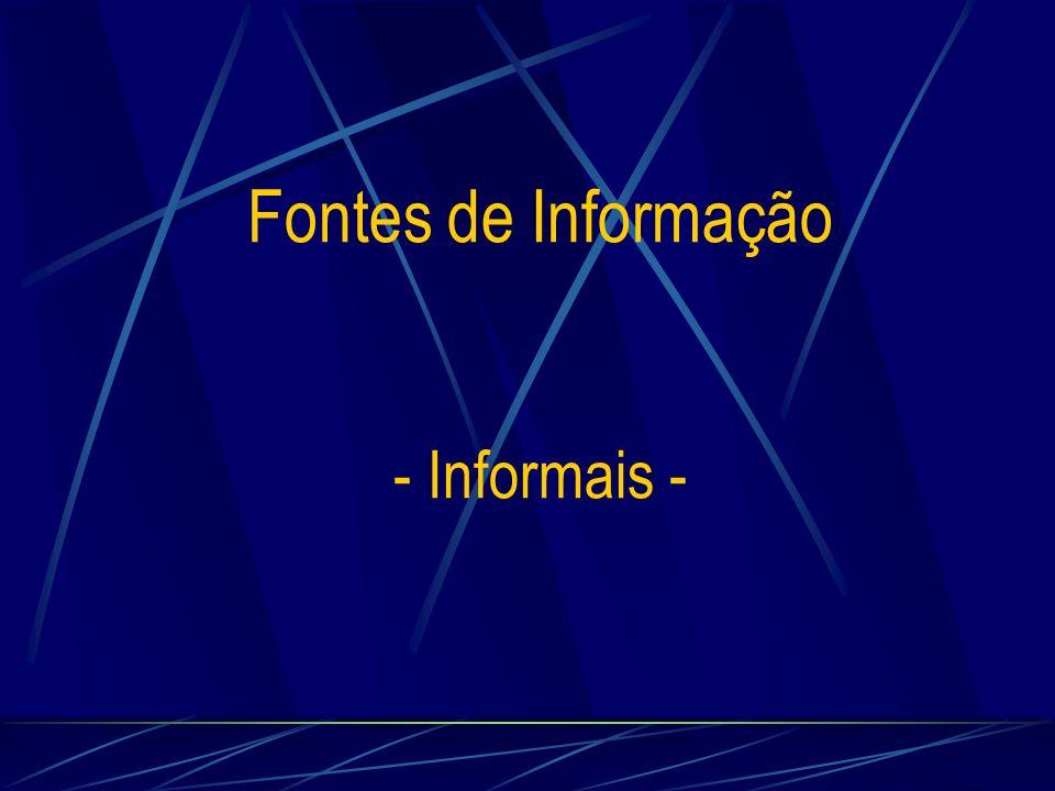 Fontes de Informação - Informais -