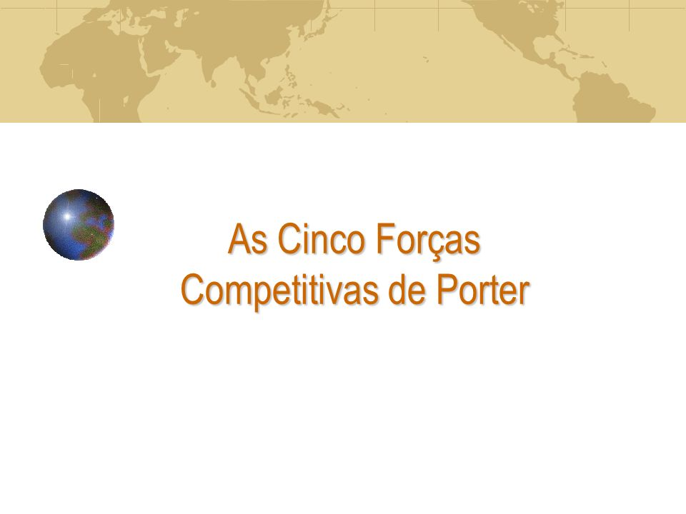As Cinco Forças Competitivas de Porter