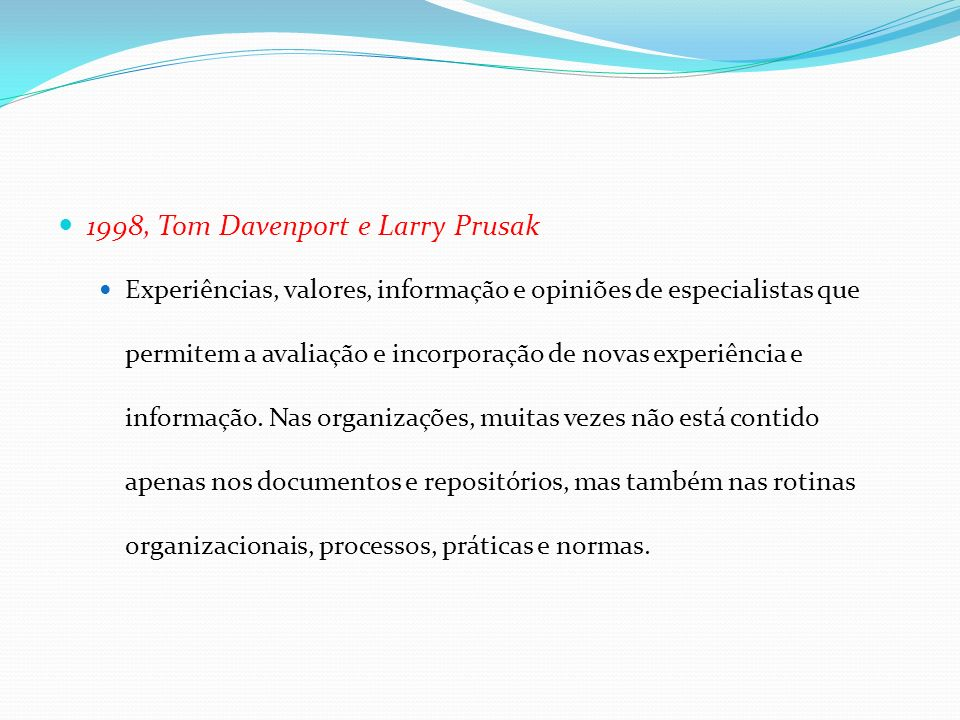 1998, Tom Davenport e Larry Prusak