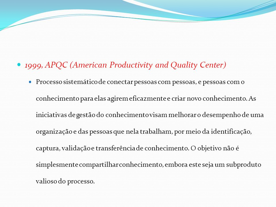 1999, APQC (American Productivity and Quality Center)