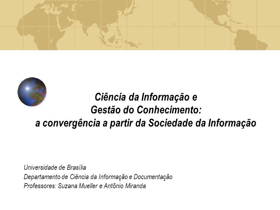 Ciência da Informação e Gestão do Conhecimento: a convergência a partir da Sociedade da Informação