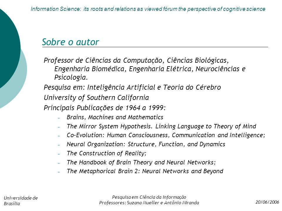 Sobre o autor Professor de Ciências da Computação, Ciências Biológicas, Engenharia Biomédica, Engenharia Elétrica, Neurociências e Psicologia.
