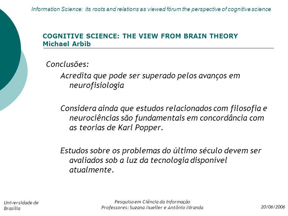 Acredita que pode ser superado pelos avanços em neurofisiologia