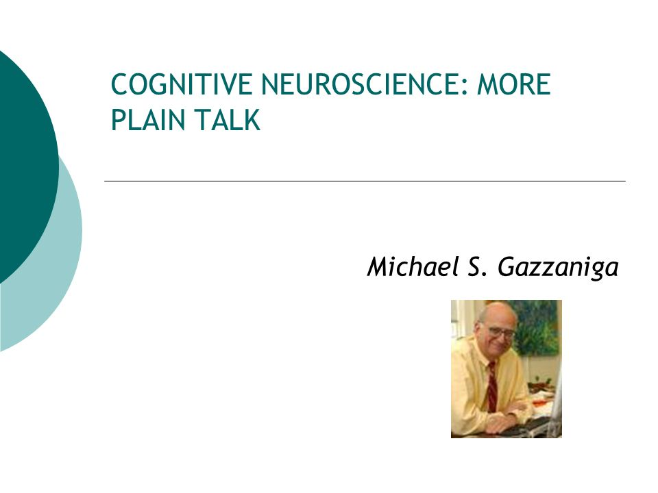 COGNITIVE NEUROSCIENCE: MORE PLAIN TALK