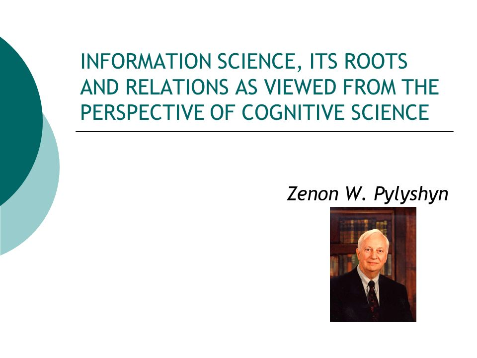 INFORMATION SCIENCE, ITS ROOTS AND RELATIONS AS VIEWED FROM THE PERSPECTIVE OF COGNITIVE SCIENCE