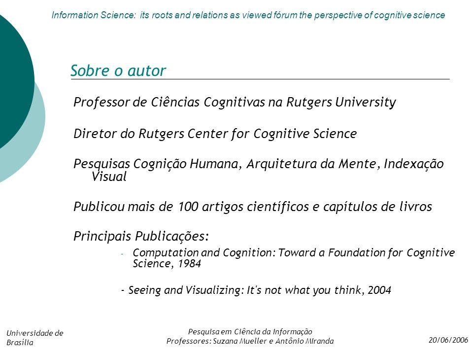 Sobre o autor Professor de Ciências Cognitivas na Rutgers University