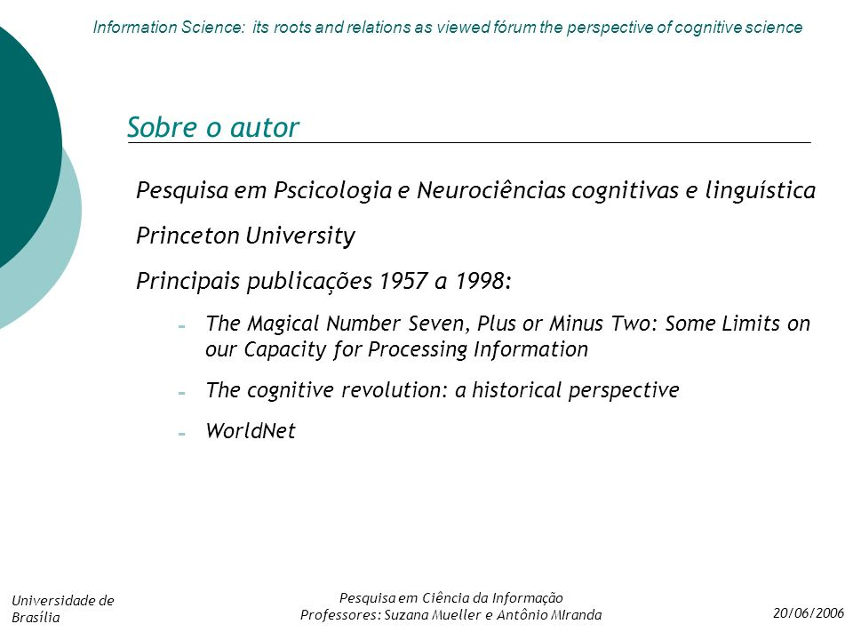 Sobre o autor Pesquisa em Pscicologia e Neurociências cognitivas e linguística. Princeton University.