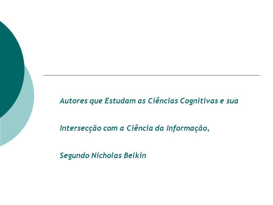 Autores que Estudam as Ciências Cognitivas e sua