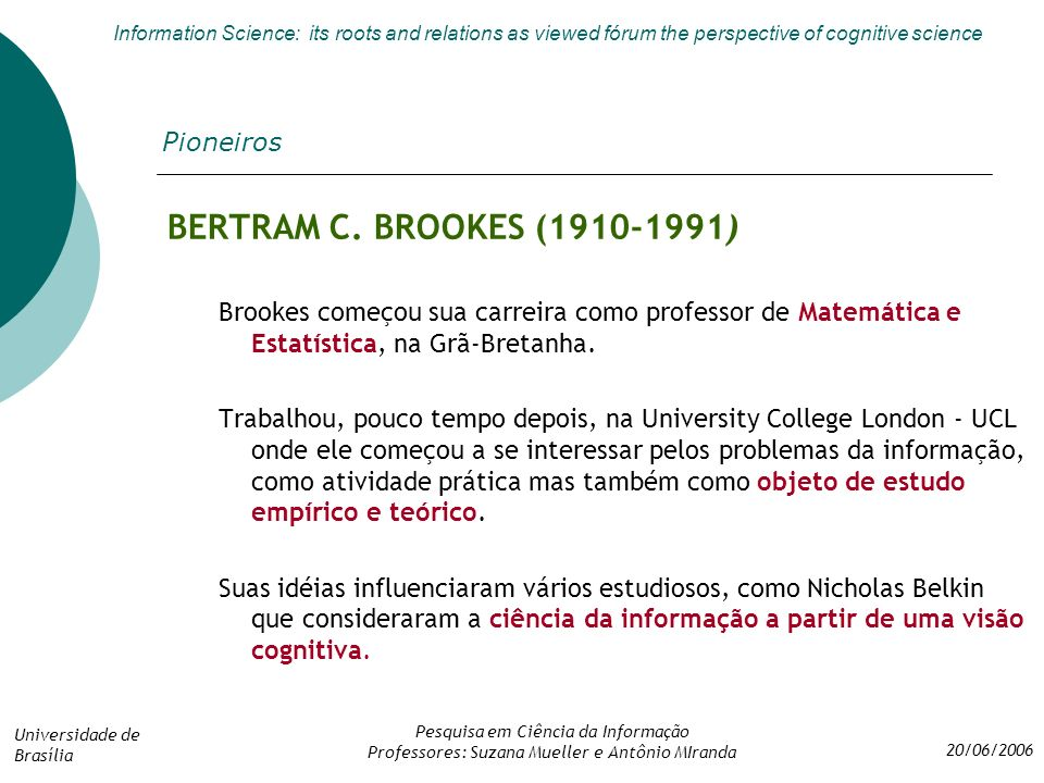 BERTRAM C. BROOKES (1910-1991) Pioneiros