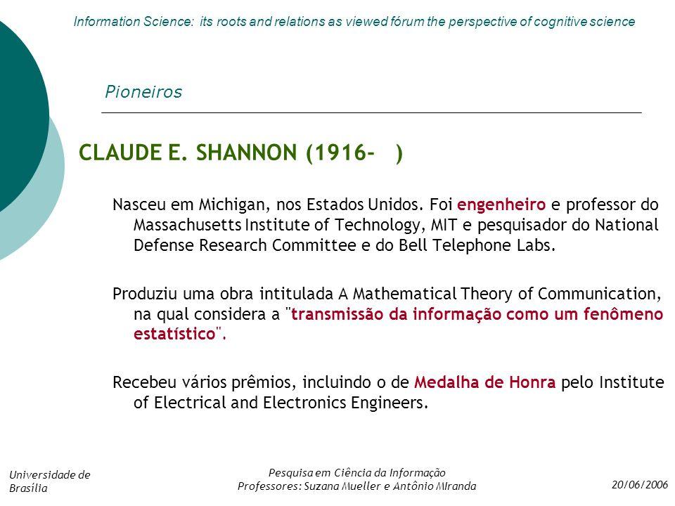 CLAUDE E. SHANNON (1916- ) Pioneiros