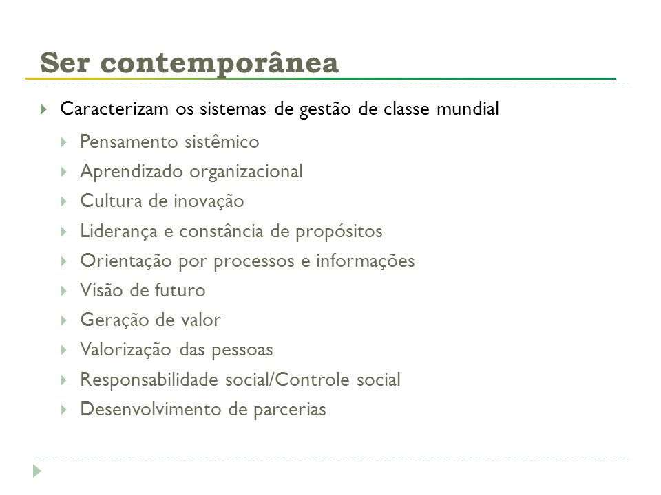 Ser contemporânea Caracterizam os sistemas de gestão de classe mundial