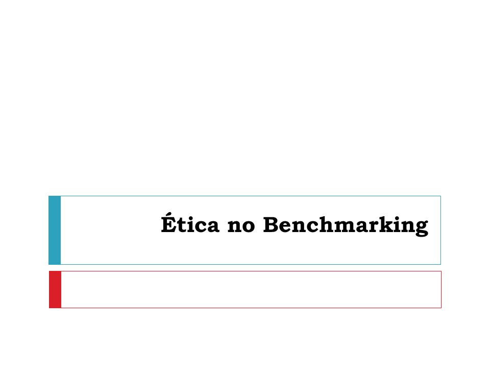 Ética no Benchmarking