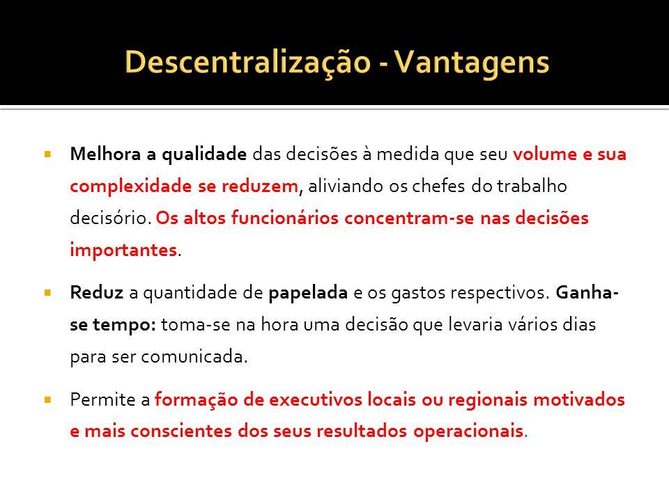 Descentralização - Vantagens