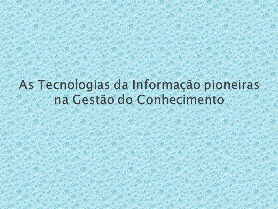 As Tecnologias da Informação pioneiras na Gestão do Conhecimento