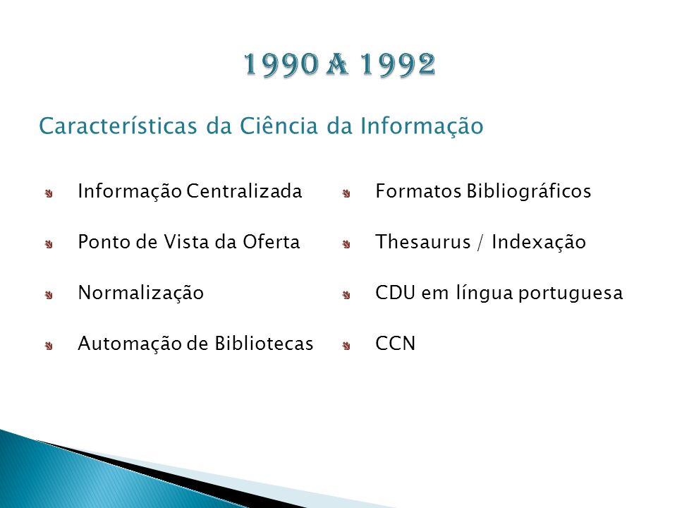 1990 a 1992 Características da Ciência da Informação