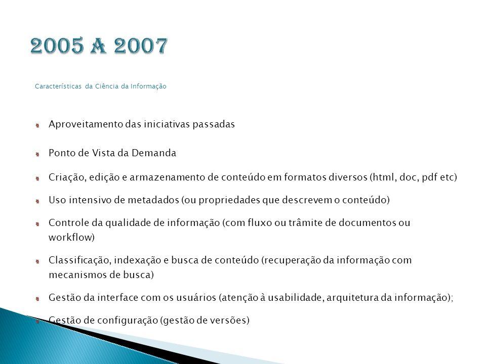 2005 a 2007 Aproveitamento das iniciativas passadas