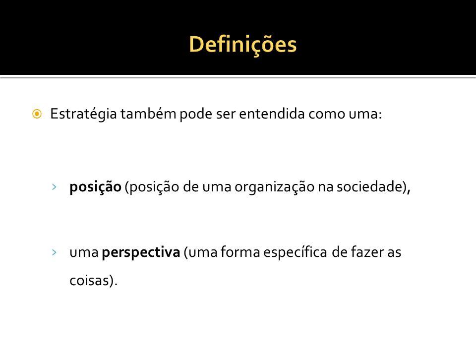 Definições Estratégia também pode ser entendida como uma: