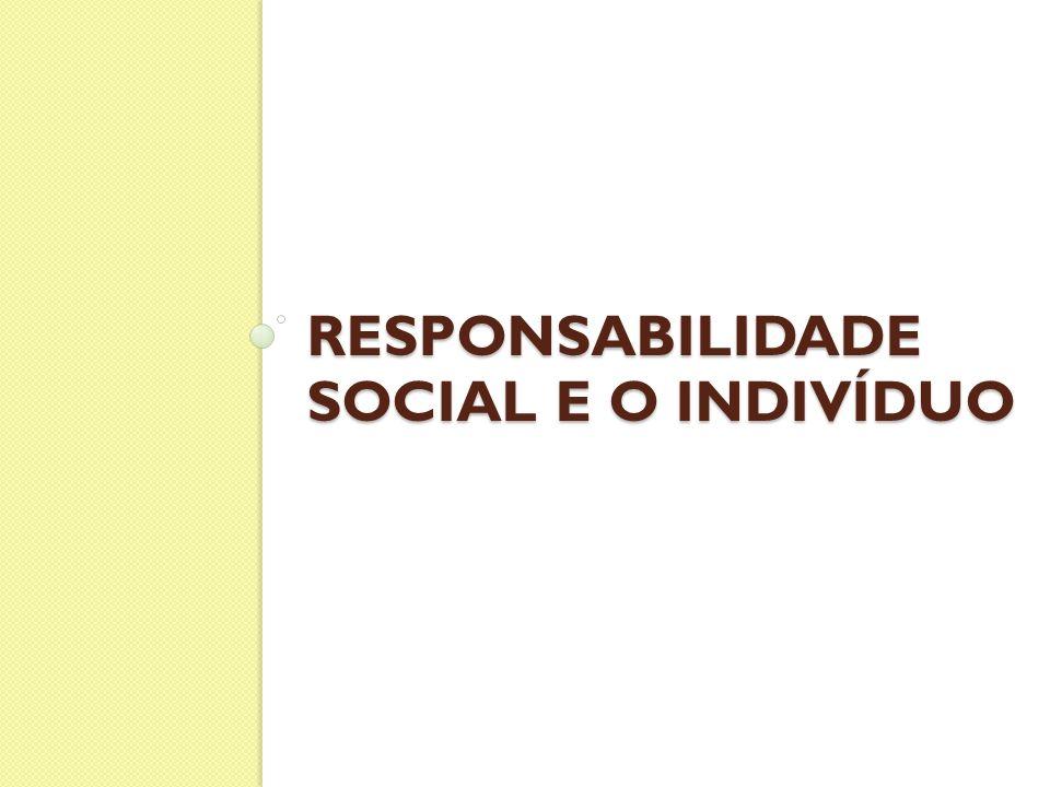 Responsabilidade social e o indivíduo